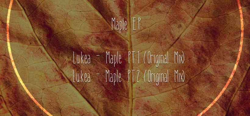 Premiere: Lukea – Maple pt.1