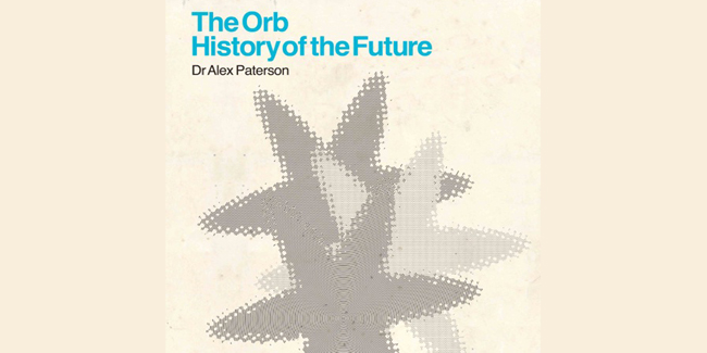 REVIEW: The Orb – History of the Future